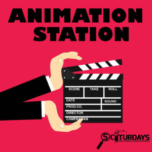 SCIturdays: Animation Station @ STEAM Labs