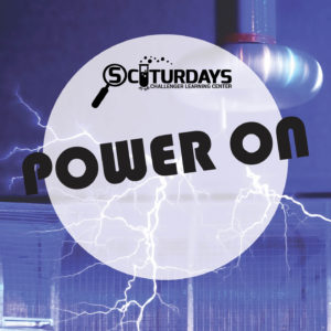 SCIturdays: Power On @ STEAM Labs