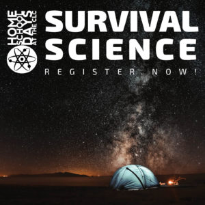 Home School Days: Survival Science @ Classrooms