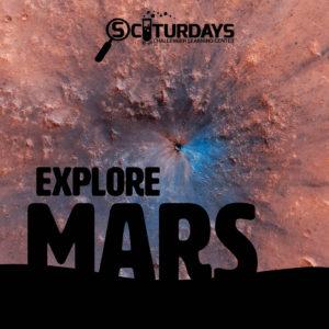 SCIturdays: Explore Mars @ STEAM Labs
