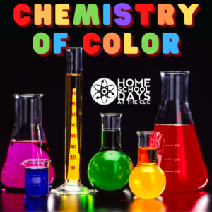Home School Days: Chemistry of Color (Virtual)