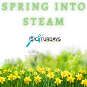 SCIturdays: Spring into STEAM