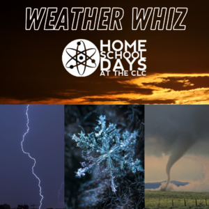 Home School Days: Weather Whiz (Virtual)